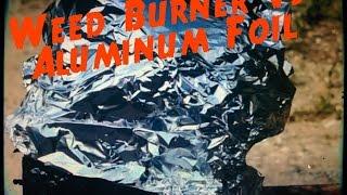 Weed Burner Vs Aluminum Foil