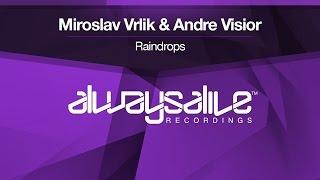 Miroslav Vrlik & Andre Visior - Raindrops [OUT NOW]