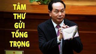 Nội dung bức tâm thư Trần Đại Quang đã viết gửi Nguyễn Phú Trọng trước HNTW7 là gì?