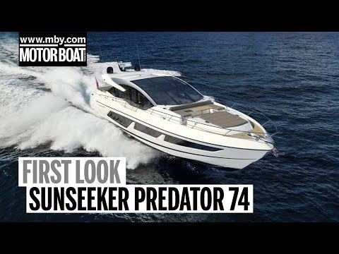 Sunseeker Predator 74 | First Look | Motor Boat & Yachting