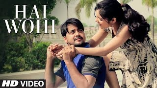 "Hai Wohi Latest Hindi Album ""Teri Soorat"" | Sachin Chauhan | Latest Ghazal"