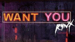 Rynx - Want You (feat. Miranda Glory)