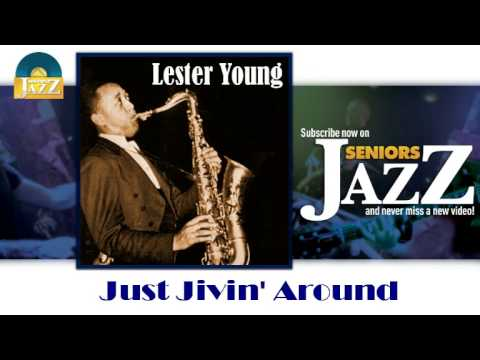 Lester Young - Just Jivin' Around (HD) Officiel...