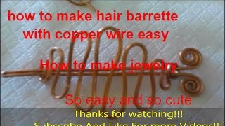DIY - Hair Barrette With Copper Wire - 2 - Tutorial - HOW TO MAKE