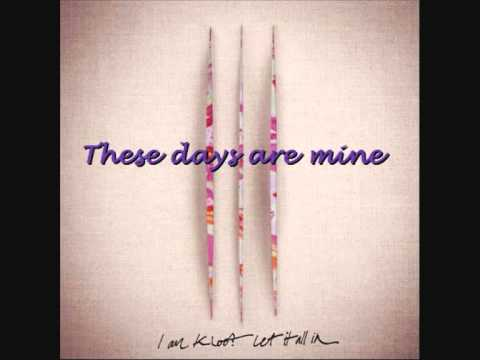 I am Kloot -These days are mine