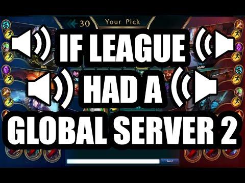 If League Had A Global Server 2
