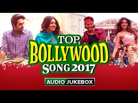 Top Bollywood Songs 2017 | Best Of Bollywood Hits | Audio Songs Back To Back