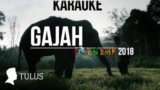 GAJAH - TULUS KARAOKE (DENGAN INTRO) MIDI / MP3 FLS2N SMP 2018