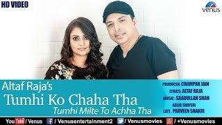 Altaf Raja   Tumhi Ko Chaha Tha - HD VIDEO   Feat : Altaf Raja & Anita Sahu   Best Sad Song