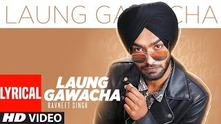 Laung Gawacha: Ravneet Singh (Full Lyrical Song) Vee | Team DG | Latest Punjabi Songs 2019