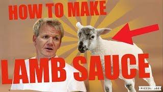 HOW TO MAKE LAMB SAUCE!? Gordon Ramsay EXPOSED?