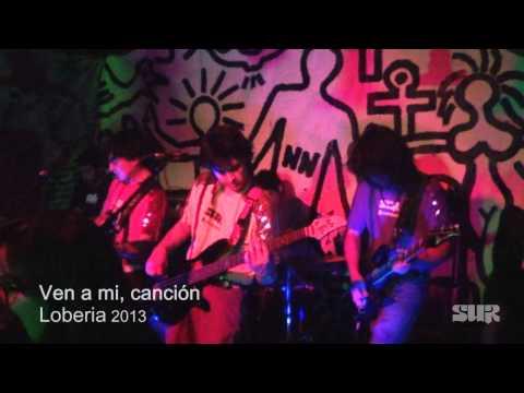 SUR  ||  Ven a mi canción - Loberia 2013