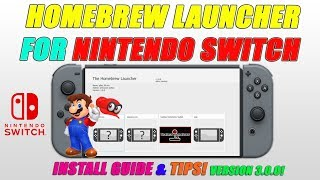 SWITCH HomeBrew Launcher for Nintendo Switch! Install Guide & Tips!!!