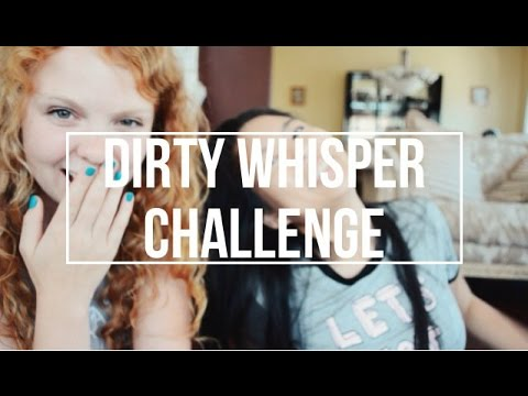 DIRTY WHISPER CHALLENGE