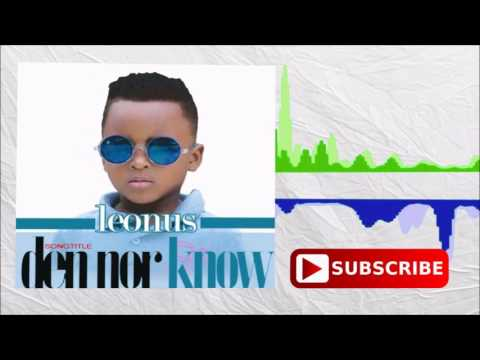 Leonus ft Yok7 D Don- Den nor know (Official Audio 2017)