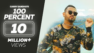 100 Percent Garry Sandhu | Tory Lanez | Wamiqa Gabbi | Roach Killa | Dr Zeus | Latest Songs 2018