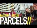 PARCELS ANOTHER CLOCK BalconyTV mp3