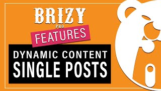 Brizy PRO Features | Single Posts (Dynamic Content)