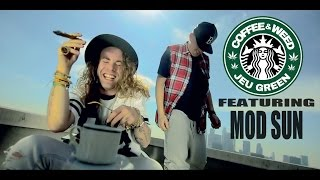 Jeu Green - Coffee & Weed ft. Mod Sun (Official Music Video)