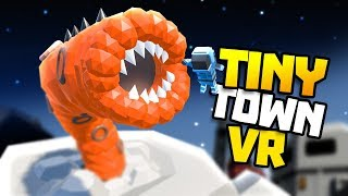SPACE WORM FROM AMAZING FROG ATTACKS! - Tiny Town VR Gameplay Part 33 - VR HTC Vive Gameplay