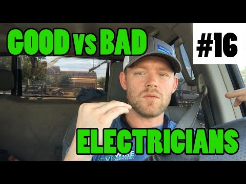 Ep 16 - The Difference Between A Good Electrician And A Bad Electrician