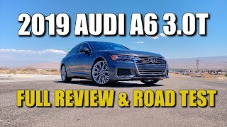 2019 AUDI A6 3.0T - Detailed Review and Week-Long Road Test