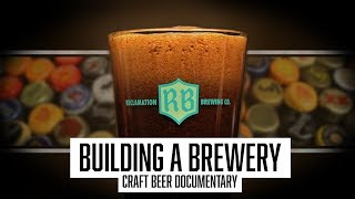 Building A Brewery : Craft Beer Documentary [Reclamation Brewing Company]