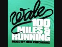Wale - Work (100 Miles & running)