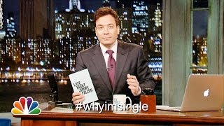 Hashtags: #WhyImSingle (Late Night with Jimmy Fallon)