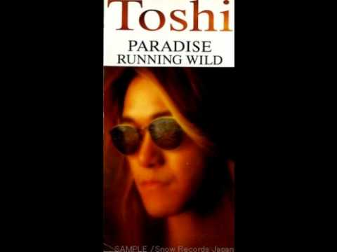 Toshi - Paradise/ Running Wild [Single]