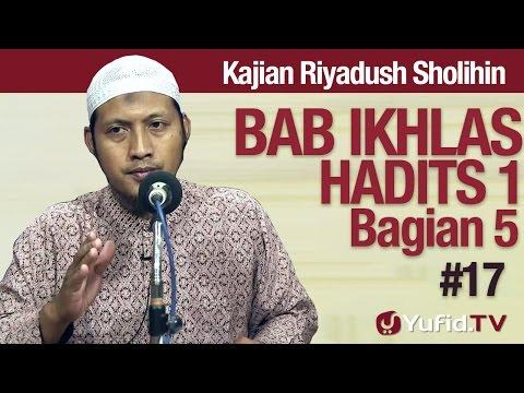 Kajian Kitab Riyadush Sholihin #17: Bab Ikhlas Hadist No 1 Bagian 5 - Ustadz Zaid Susanto, Lc