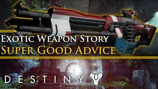 Destiny - Exotic Weapon Lore: The Story of Super Good Advice!