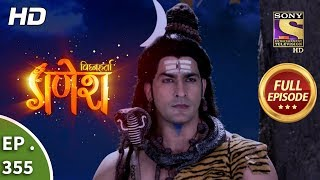 Vighnaharta Ganesh - Ep 355 - Full Episode - 31st December, 2018