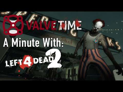 A Minute With: Left 4 Dead 2 - ValveTime