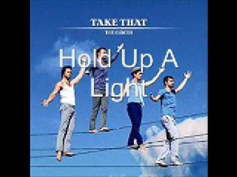 Take That - Hold Up A Light