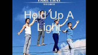 Watch Take That Hold Up A Light video