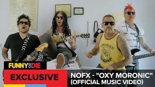 """NOFX - """"Oxy Moronic"""" (Official Music Video)"""