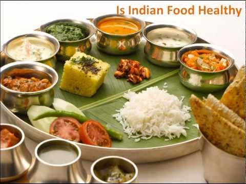 Is Indian Food Healthy,How Healthy Is Indian Food? Is Indian Food really healthy?