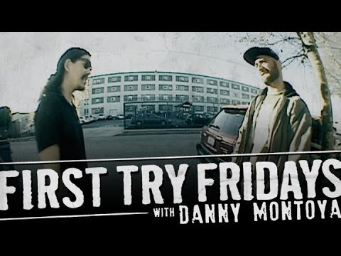Danny Montoya - First Try Friday