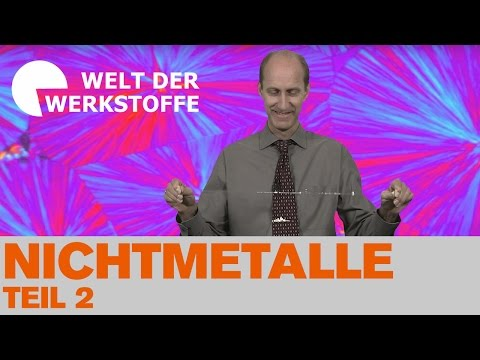Die Welt der Werkstoffe, Kapitel 10, Teil II, Nichtmetalle
