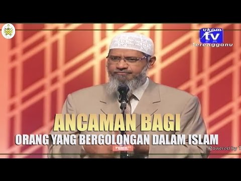 Ancaman Bagi Orang yang Bergolongan dalam Islam | Dr. Zakir Naik