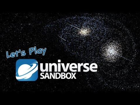 Let's Play Universe Sandbox - First Impressions