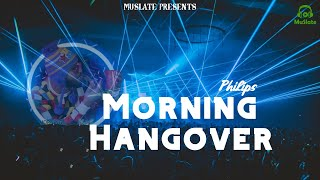 Morning Hangover (Official Video) | Philips | J-Jatin | Latest Hindi Songs 2020 | MuSlate