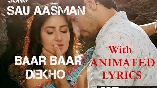 Sau Aasman Full Video Song | Lyrics | Baar Baar Dekho | Katrina Kaif & Sidharth Malhotra