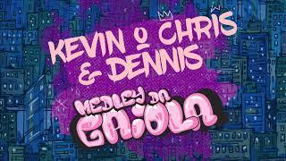 Baixar Kevin o Chris - Medley da Gaiola (Dennis Dj Remix)
