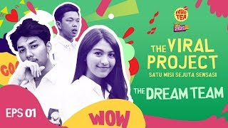 The Viral Project Eps 1 - The Dream Team
