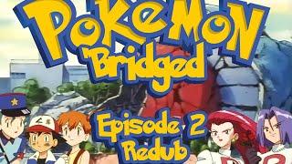 Pokemon 'Bridged Episode 2: Pit Stop (redub) - Elite3