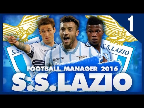 FOOTBALL MANAGER 2016 LET'S PLAY | Lazio #1 | Super Cup Final vs Juventus!