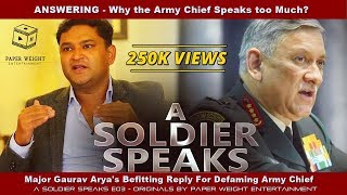 Major Gaurav Arya's Befitting Reply For Defaming Army Chief - A Soldier Speak E03