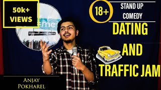 Dating And Traffic Jam| Stand up Comedy (18+)| Anjay Pokharel| E=MC²